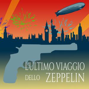 Cena con delitto L'Ultimo Viaggio dello Zeppelin